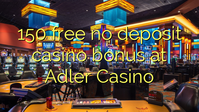 Online Casinos With No Deposit