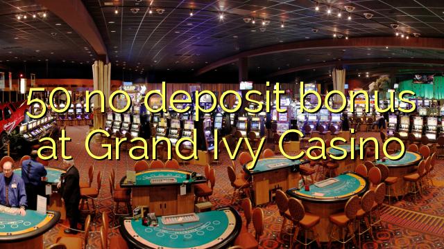 Grand Ivy Casino Bonus Code